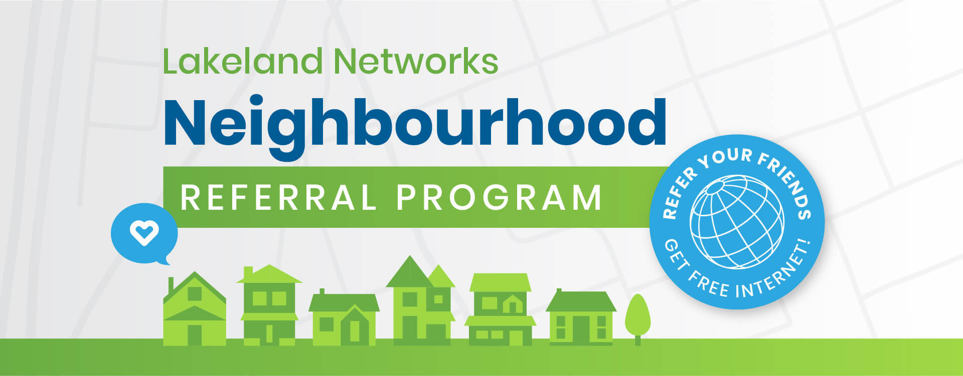 Lakeland Networks Neighbourhood Referral Program